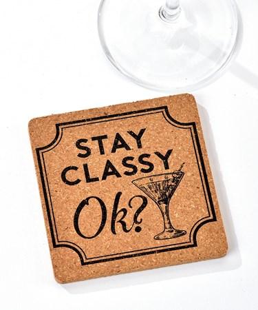 Cheers, Cork Coaster (Stay Classy)