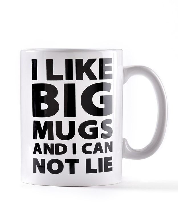 Ceramic Mug (I Like Big Mugs and I Cannot Lie)