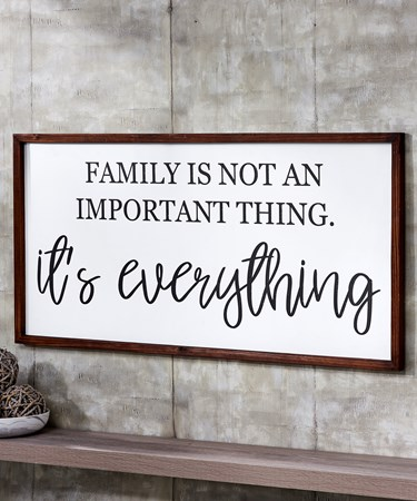 Family Is Everything Wall Sign